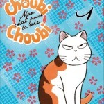 CHOUBI CHOUBI, MON CHAT POUR LA VIE N01